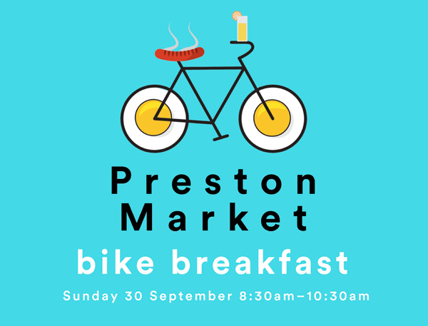 Preston Market Bike Breakfast - Sunday 30 September 2018